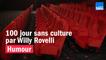 HUMOUR - Les 100 jours sans culture par Willy Rovelli