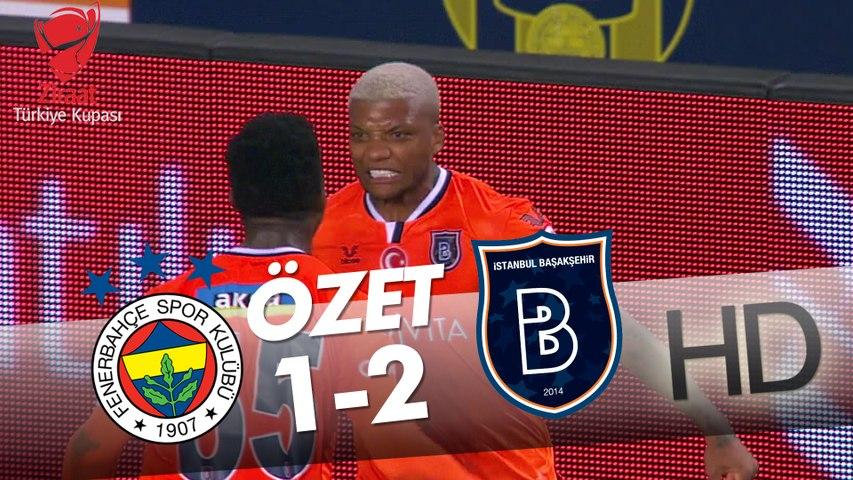 Fenerbahçe - Medipol Başakşehir Ziraat Türkiye Kupası Çeyrek Final Maçının Özeti