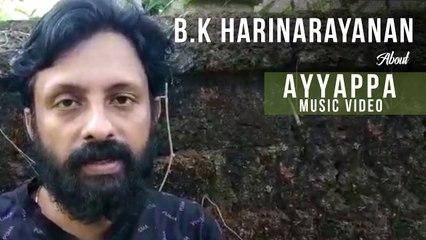 B K Harinarayanan About Ayyappa Music Video _  Gopi Sundar _ Sannidhanandan