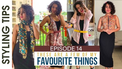 These Are A Few Of My Favourite Things  - Styling Tips _  Episode 14