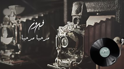 Fairuz - Marhaba...Marhaba