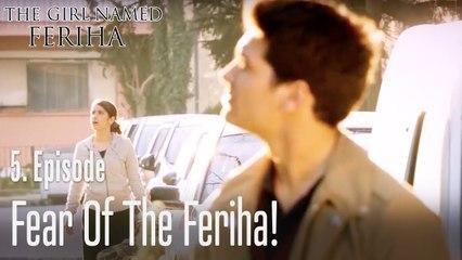 Fear of Feriha - The Girl Named Feriha Episode 5