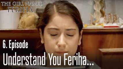 Understand you Feriha - The Girl Named Feriha Episode 6