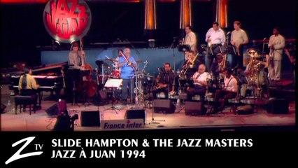 Slide Hampton & The Jazz Masters - Jazz à Juan 1994 LIVE