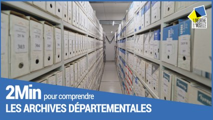 2 minutes pour comprendre les Archives départementales de Meurthe-et-Moselle