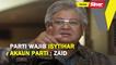 Parti wajib isytihar akaun parti: Zaid