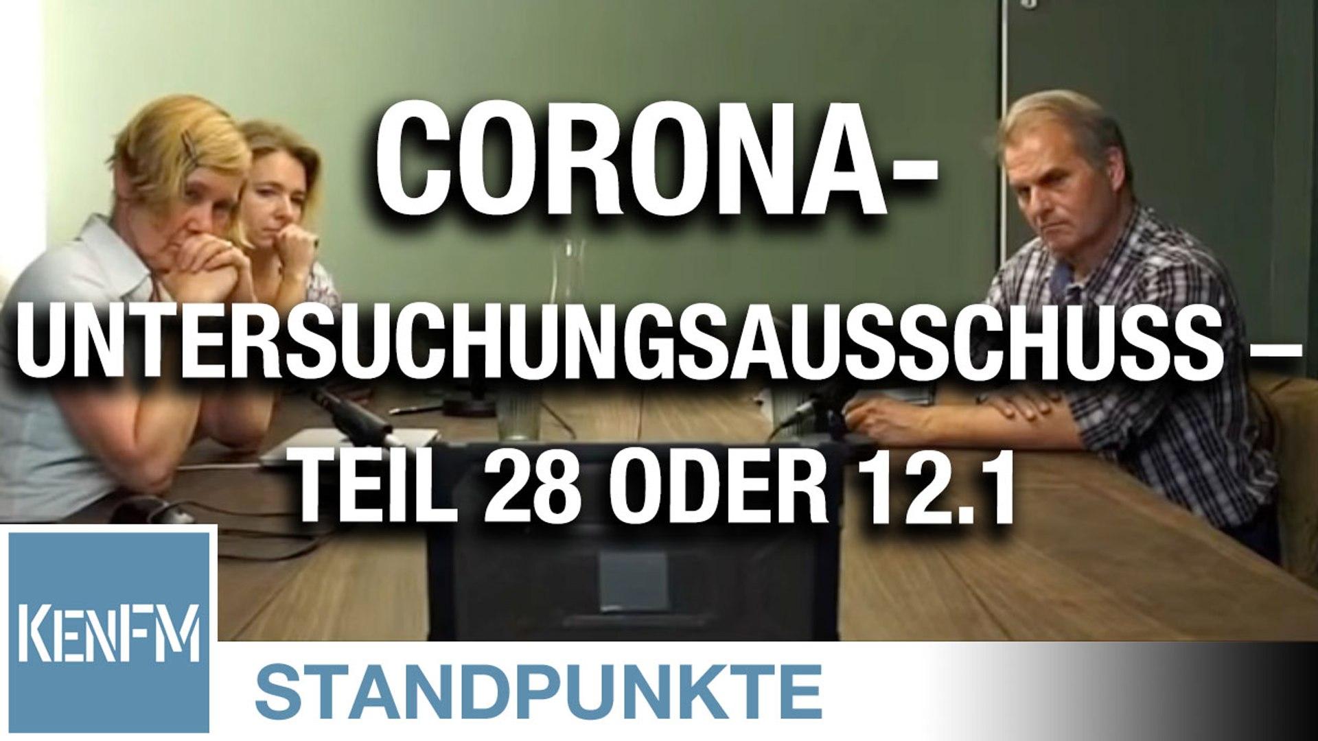 Corona-Untersuchungsausschuss – Teil 28 oder 12.1
