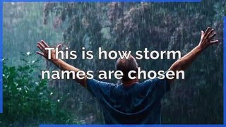 Storm names - This is how storm names are chosen