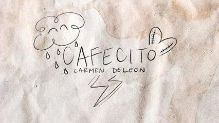 Carmen DeLeon - Cafecito