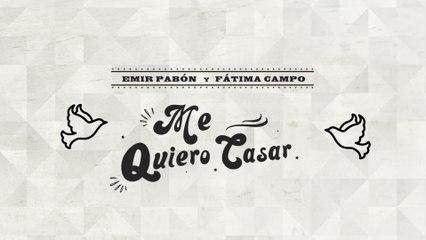 Emir Pabón - Me Quiero Casar