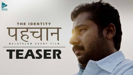 Pehchan  - The Identity _ Official Teaser _ Malayalam Short Film _ Sooraj KR