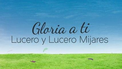 Lucero - Gloria A Ti