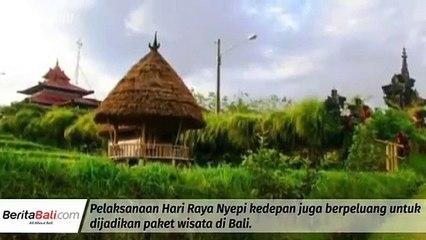 Pelaksanaan Nyepi Di Bali Berpeluang Jadi Paket Wisata
