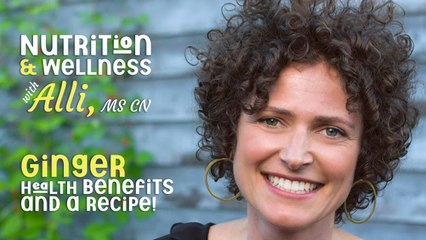 (S5E21) Nutrition & Wellness with Alli,MS CN - Ginger