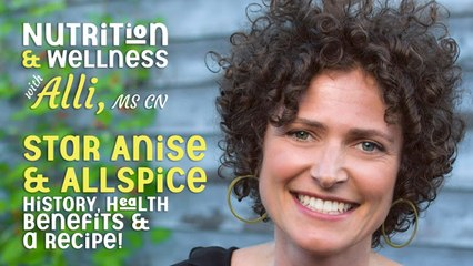 (S5E27) Nutrition & Wellness with Alli,MS CN - Star Anise and Allspice