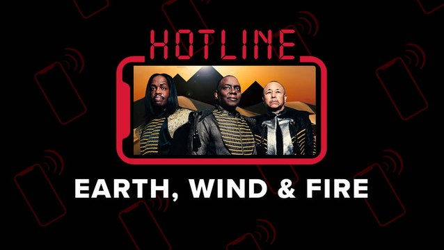 Hotline: Earth, Wind & Fire