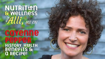 (S6E1) Nutrition & Wellness with Alli, MS, CN -  Cayenne Pepper