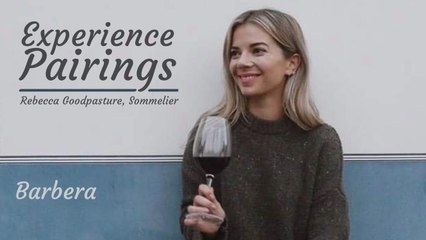 (S6E5) Experience Pairings with Rebecca Goodpasture, Sommelier - Barbera