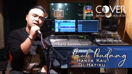Deddy Dores - Hanya Kau Di Hatiku [Cover by Paul Pondaag]