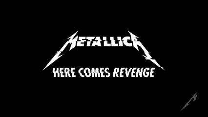 Metallica - Here Comes Revenge