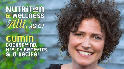 (S6E8) Nutrition & Wellness with Alli, MS, CN - Cumin