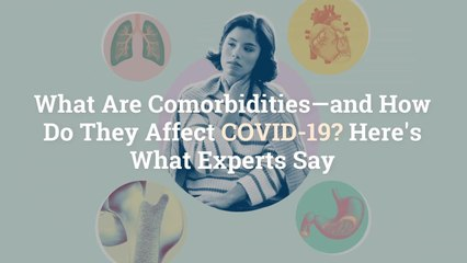 What Are Comorbidities—and How Do They Affect COVID-19? Here's What Experts Say