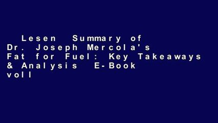 Lesen  Summary of Dr. Joseph Mercola's Fat for Fuel: Key Takeaways & Analysis  E-Book voll