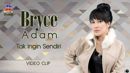 Bryce Adam - Tak Ingin Sendiri (Video Klip)