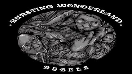 Bursting Wonderland - Rebels
