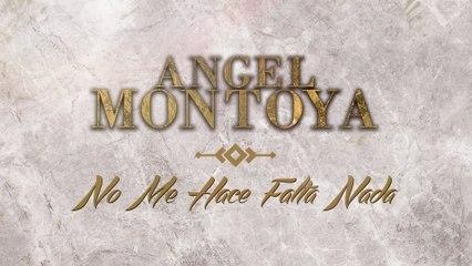 Angel Montoya - No Me Hace Falta Nada