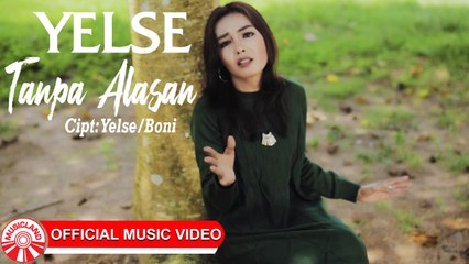 Yelse - Tanpa Alasan [Official Music Video HD]
