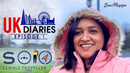 UK Diaries  |_ Solo Female Traveller _ | Episode 1 _|  Lena's Magazine