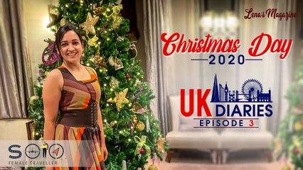 UK Diaries | _ Solo Female Traveller |_ Episode 3 _|  Christmas Day 2020 _|  Lena's Magazine