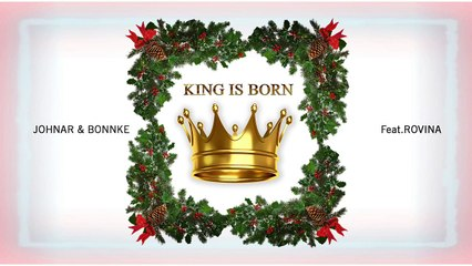 Johnar & Bonnke |  King Is Born feat  Rovina Official Audio _|_ MINIWOOD ENTERTAINMENTS