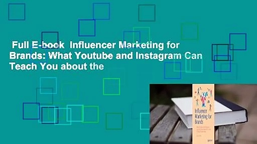 Full E-book  Influencer Marketing for Brands: What Youtube and Instagram Can Teach You about the