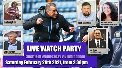 LIVE WATCH PARTY: Sheffield Wednesday vs Birmingham Sat, Feb 20, 2021, from 2.30pm