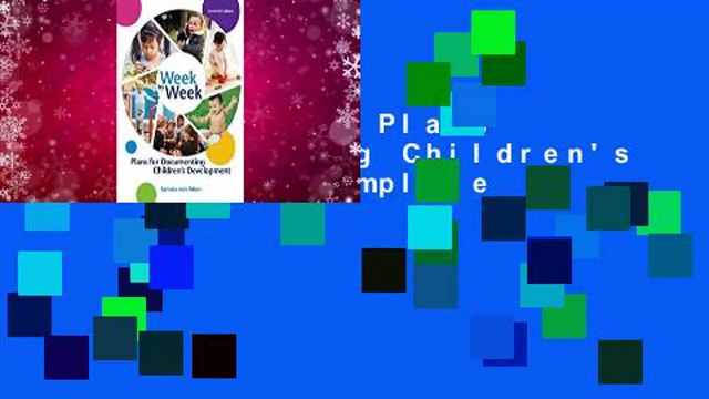 Week by Week: Plans for Documenting Children's Development Complete