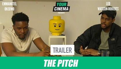 The Pitch | 'Trailer' Starring Emmanuel Okeowo & Leo Watson-Roberts