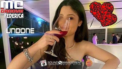 MC GROOVE feat FEDERICA - Undone - HIT MANIA 2021