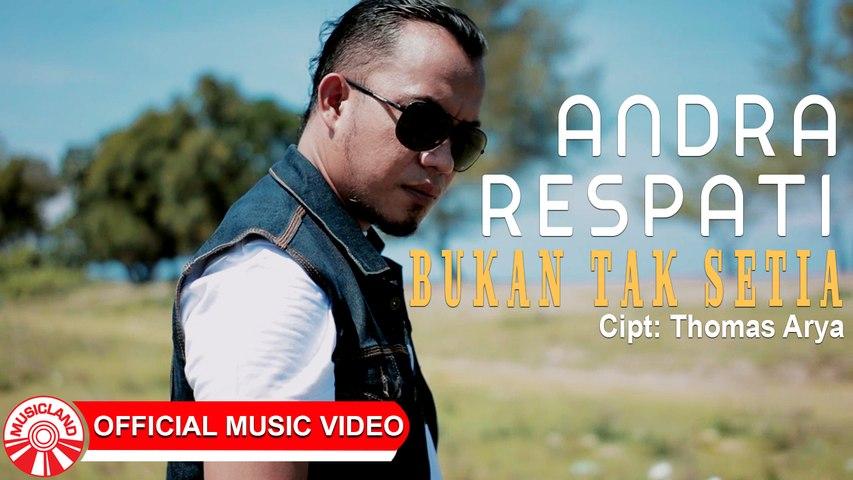 Andra Respati - Bukan Tak Setia [Official Music Video HD]