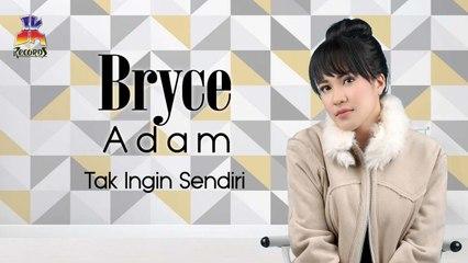 Bryce Adam - Tak Ingin Sendiri