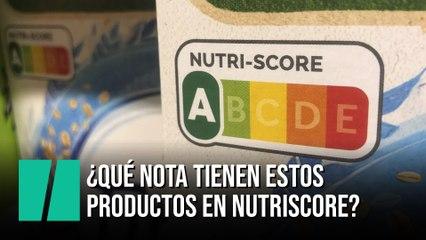 ¿Qué nota tienen estos productos en Nutriscore?