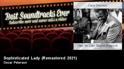 Oscar Peterson - Sophisticated Lady - Remastered 2021