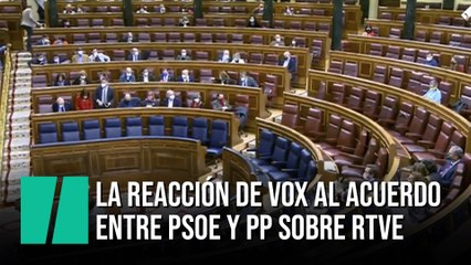 La reacción de Vox al acuerdo entre PSOE y PP sobre RTVE