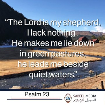 "PSALMS 23 - ""he leads me beside quiet waters"""