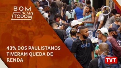 43% dos paulistanos tiveram queda de renda; metade fez bico em 2020