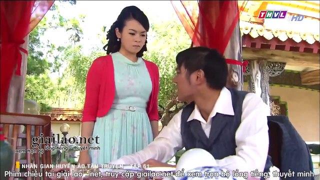 nhân gian huyền ảo tập 61 - tân truyện - THVL1 lồng tiếng - Phim Đài Loan - xem phim nhan gian huyen ao - tan truyen tap 62