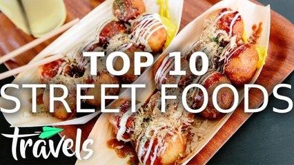Top 10 Street Foods We Miss