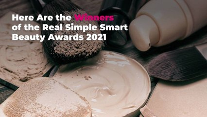 Here Are the Winners of the Real Simple Smart Beauty Awards 2021