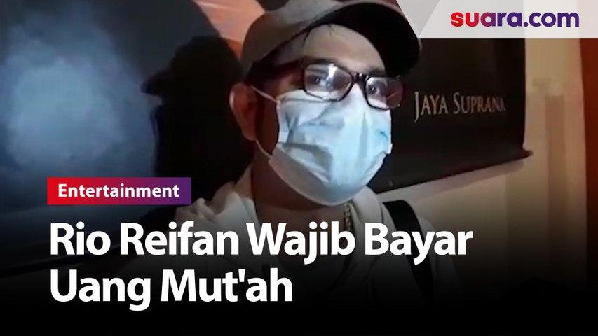 Resmi Cerai Rio Reifan Wajib Bayar Uang Mut'ah dan IddahRp 50 Juta